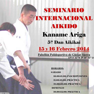 Seminario Internacional Aikido Kaname Ariga 5° Dan Aikikai  15y 16 Febrero 2014        Pabellòn Polideportivo de Gùéjar Sierra