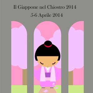 """""""Il GIAPPONE NEL CHIOSTRO 2014"""" 5 - 6 apr. 2014 Museo Diocesano di Brescia Via Gasparo da Salò, 13"""
