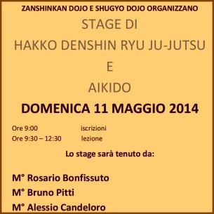 Stage di Hakko, Denshin Ryu, Ju-Jutsu e Aikido Domenica 11 maggio 2014 9,30 : 12,30 stage presieduto da: m° Rosario Bonfissuto m° Bruno Pitti m° Alessio Candeloro