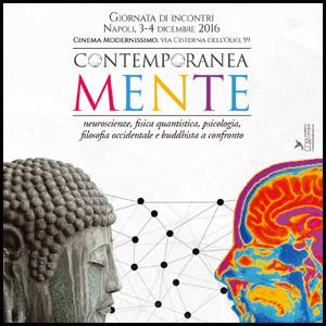 Giornata di incontri, Napoli 3-4 Dicembre 2016 neuroscienze, fisica, quantistica, psicologia, filosofia occidentale e buddhista a confronto.